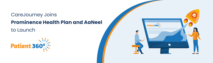 """CareJourney Joins Prominence Health Plan and AaNeel to Launch """"Patient360"""""""
